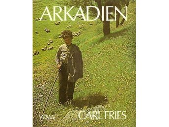 Carl Fries: Arkadien. Värld i förvandling.