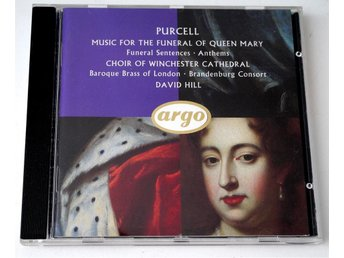 Henry Purcell - Music for the funeral of Queen Mary / David Hill CD