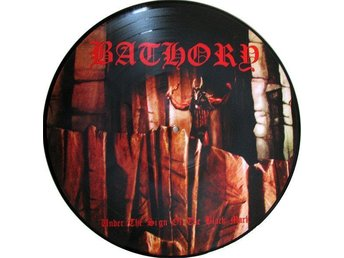 BATHORY-Under The Sign Of The.-Ny LP LTD 1000ex Vinyl 2007 Bathory Pic Disc Coll