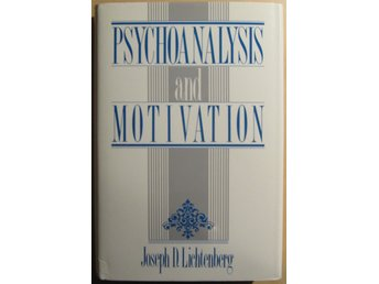 Psychoanalysis and Motivation - Joseph D. Lichtenberg
