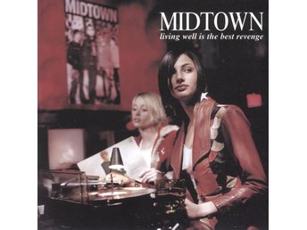 Midtown - Living Well Is The Best Revenge - 2002 - CD - Bålsta - Midtown - Living Well Is The Best Revenge - 2002 - CD - Bålsta