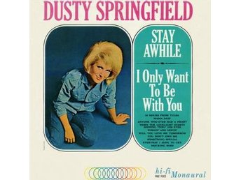 Springfield Dusty: Stay Awhile/I Only Want To... (Vinyl LP)