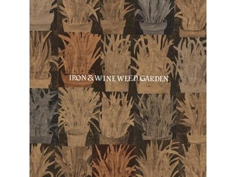 Iron & Wine: Weed garden (Orange opaque/Ltd) (Vinyl LP + Download)