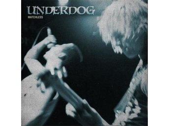 Underdog - Matchless - CD