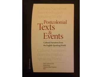 Postcolonial texts & events: cultural narratives from the english-speaking world