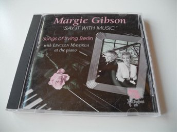 "MARGIE GIBSON - ""SAY IT WITH MUSIC""  (CD)"