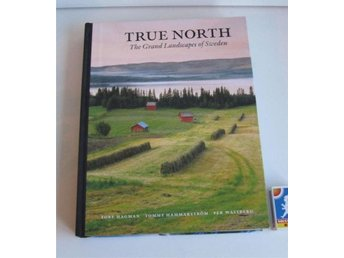 TRUE NORTH / The Grand Landscapes of Sweden