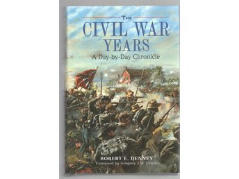 The Civil War Years - A Day-By-Day Chronicle