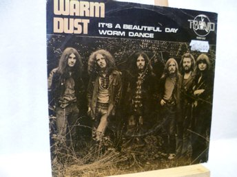WARM DUST , Singel , IT´S A BEAUTIFUL DAY + WORM DANCE ,  Från -71