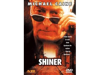 Shiner (Michael Caine)