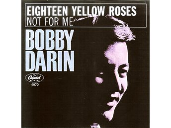 Bobby Darin  - 7´ Eighteen yellow roses / Not for me  1963  VG