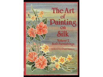 The Art of Painting on Silk (Volume 2) - Soft furnishings