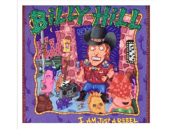 BILLY HILL - I Am Just A Rebel - LP (1989)