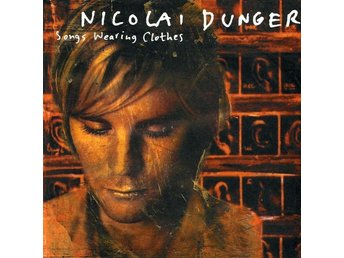Nicolai Dunger - Songs Wearing Clothes