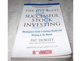 The five rules for successful stock investing (Pat Dorsey)