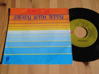 FRANTIQUE - STEADY WITH TEDDY 1980 7""