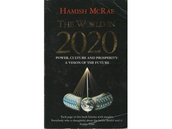 Hamish McRae - The world in 2020 (På engelska)