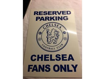 CHELSEA FANS PARKING ONLY - Rinkaby - CHELSEA FANS PARKING ONLY - Rinkaby