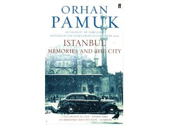 Orhan Pamuk: Istanbul. Memories and the City