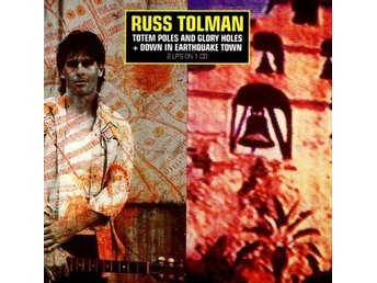 Russ Tolman ?- Totem Poles & Glory Holes/Down In Earthquake