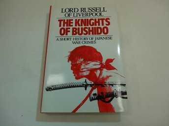 The knights of Bushido - a short history of Japanese war crimes
