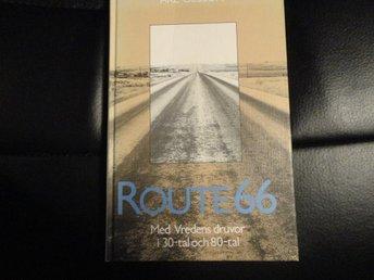 Route 66, Med vredens druvor i 30-tal och 80-tal . . . .av Åke Olsson - Göteborg - Route 66, Med vredens druvor i 30-tal och 80-tal . . . .av Åke Olsson - Göteborg