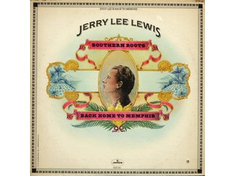 Jerry Lee Lewis  Southern Roots  Back home to Memphis