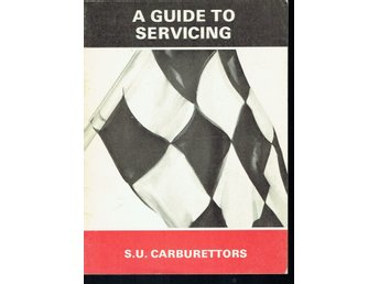 A guide to servicing S.U. Carburettors (engelska)