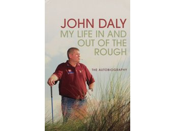 My life in and out of the rough, John Daly (Eng)
