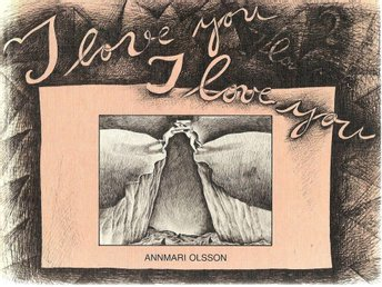 Annmari Olsson: I love you. I love you.