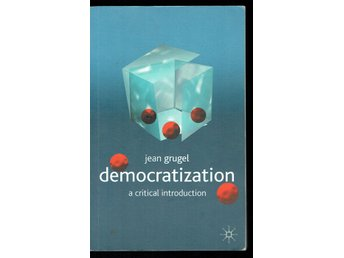 Democratization - A critical introduction (på engelska)