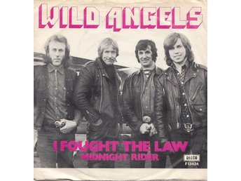 WILD ANGELS. SINGEL. I FOUGHT THE LAW