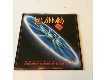 "DEF LEPPARD - HAVE YOU EVER NEEDED SOMEONE. (MVG 7"")"
