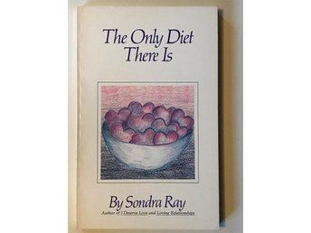 The Only Diet There Is - Sondra Ray