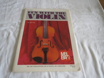 NOTER FÖR VIOLIN FIOL - FUN WITH THE VIOLIN by BILL BAY / MEL BAY