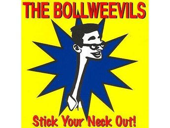 Bollweevils - Stick Your Neck Out! - CD NY - FRI FRAKT