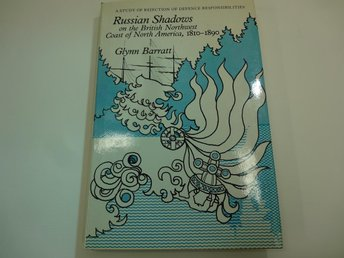 Russian shadows on the British Northwest coast of North America 1810-1890