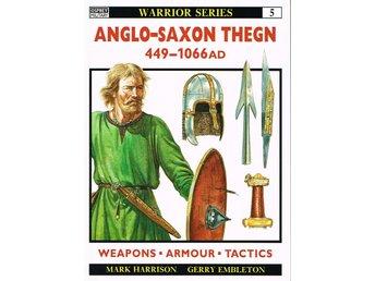 Anglo-Saxon Teign 449-1066 AD - Osprey Warrior #5 - Västerås - Anglo-Saxon Teign 449-1066 AD - Osprey Warrior #5 - Västerås