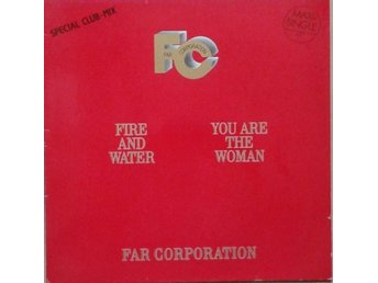 Far Corporation title* Fire And Water (Special Club Mix) / You Are The Woman 12""