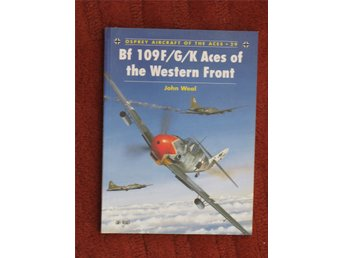 Bf 109 F/G/K Aces of the Western Front - John Weal