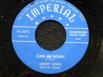 SMILEY LEWIS - Slide me down/Growing old  Imperial USA