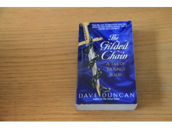 Dave Duncan - The Gilded Chain  A Taleof the King's Blades
