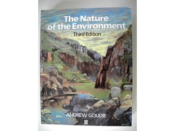 THE NATURE OF THE ENVIRONMENT Andrew Goudie Third edition 1994