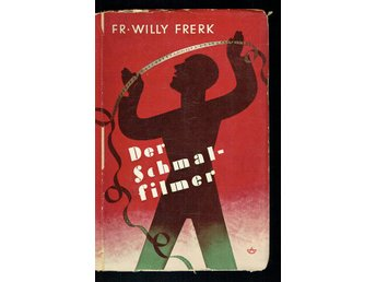 Der Schmalfilmer - Fr. Willy Frerk (på tyska)