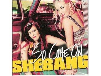 Shebang - So Come On (CD) (Electronic, Rock, Pop) - örebro - Shebang - So Come On (CD) (Electronic, Rock, Pop) - örebro