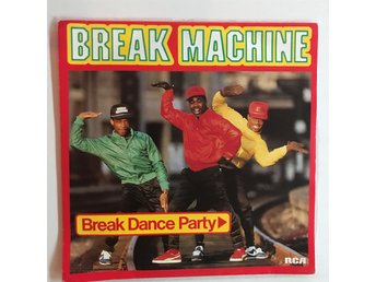 Break Machine - Break dance party (Vinylsingel, 1984)