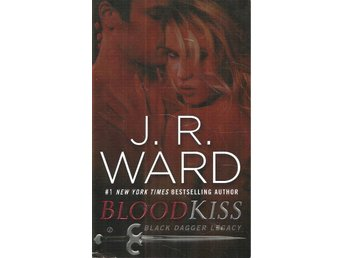 J.R. Ward: Blood kiss. Black dagger legacy.