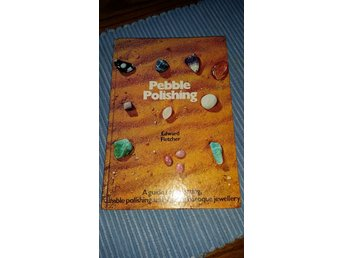 Fletcher,  E. 1972 PEBBLE POLISHING a guide to collecting,  tumble polishing...