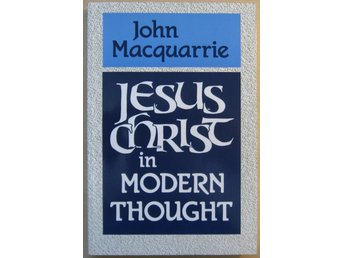Jesus Christ in Modern Thought - John Macquarrie