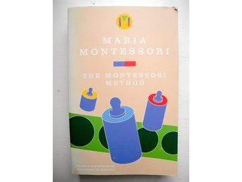 THE MONTESSORI METHOD Maria Montessori 1988